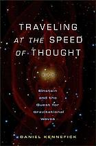Traveling at speed of thought : Einstein and quest for gravitational waves