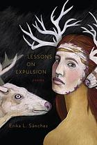 Lessons on expulsion : poems