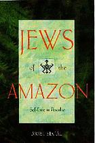 Jews of the Amazon : self-exile in earthly paradise