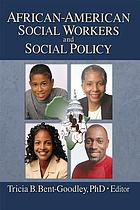 African-American Social Workers and Social Policy.