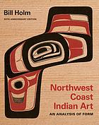 Northwest Coast Indian art : an analysis of form