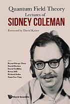Quantum field theory : lectures of Sidney Coleman