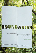 Boundaries : a casebook in environmental ethics