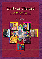 Quilty as charged : undercover in a material world
