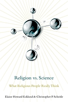 Religion vs. science : what religious people really think