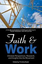Faith and work : Christian perspectives, research and insights into the movement