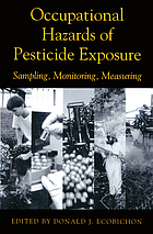 Occupational hazards of pesticide exposure : sampling, monitoring, and measuring