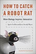 How to catch a robot rat : when biology inspires innovation