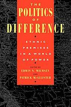 The politics of difference : ethnic premises in a world of power