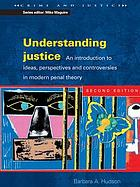 UNDERSTANDING JUSTICE 2/E : an Introduction to Ideas, Perspectives, and Controversies in Modern Penal Theory.