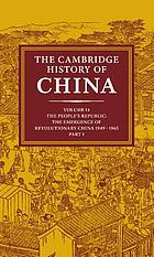 The Cambridge history of China. 14, The people's republic, Part 1, the emergence of revolutionary China, 1949-1965