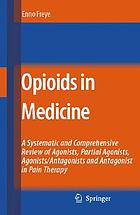 Opioids in medicine : a systematic and comprehensive review on the mode of action and the use of analgesics in different clinical pain states