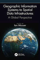 Geographic information systems to spatial data infrastructure : a global perspective