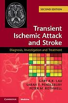 Transient ischemic attack and stroke : diagnosis, investigation and treatment
