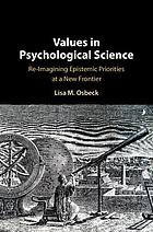 Values in psychological science : reimagining epistemic priorities at a new frontier