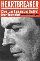 Heartbreaker : Christiaan Barnard and the first heart transplant