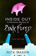 Inside out : a personal history of Pink Floyd