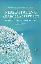 Negotiating Arab-Israeli peace : patterns, problems, possibilities