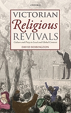 Victorian religious revivals : culture and piety in local and global contexts