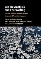 Sea Ice Analysis and Forecasting : Towards an Increased Reliance on Automated Prediction Systems