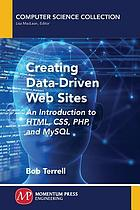 Creating data-driven web sites : an introduction to HTML, CSS, PHP, and MySQL