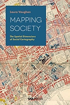 Mapping society : the spatial dimensions of social cartography