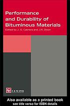 Performance and durability of bituminous materials : proceedings of symposium, University of Leeds, March 1994