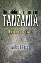 The political economy of Tanzania : decline and recovery