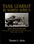 Tank combat in North Africa : the opening rounds : operations in Sonnenblume, Brevity, Skorpion, and Battleaxe, February 1941-June 1941