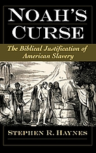 Noah's curse : the Biblical justification of American slavery