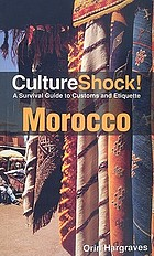 CultureShock! Morocco : a survival guide to customs and etiquette