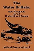 The water buffalo : new prospects for an underutilized animal.