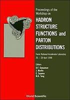 Proceedings of the Workshop on Hadron Structure Functions and Parton Distributions : Fermi National Accelerator Laboratory, 26-28 April 1990