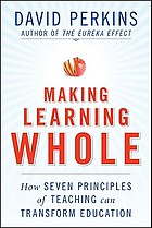 Making learning whole : how seven principles of teaching can transform education