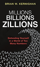 Millions, billions, zillions : defending yourself in a world of too many numbers