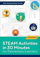 STEAM ACTIVITIES IN 30 MINUTES FOR ELEMENTARY LEARNERS.