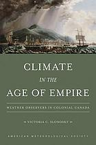 Climate in the age of empire : weather observers in colonial Canada