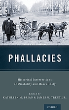 Phallacies : historical intersections of disability and masculinity