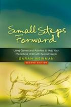 Small Steps Forward : Using Games and Activities to Help Your Pre-School Child with Special Needs.