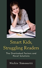Smart kids, struggling readers : the overlooked factors and novel solutions