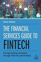 The financial services guide to fintech : driving banking innovation through effective partnerships