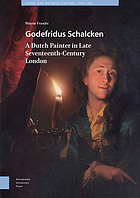 Godefridus Schalcken : a Dutch painter in late seventeenth-century London
