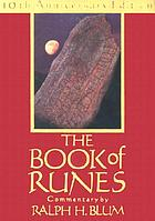 The book of runes : a handbook for the use of an ancient oracle, the Viking Runes