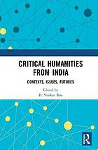 Critical humanities from India : contexts, issues, futures