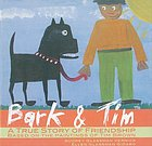 Bark & Tim : a true story of friendship based on the paintings of Tim Brown