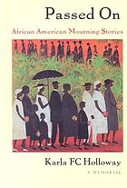 Passed on : African American mourning stories : a memorial