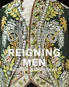 Reigning men : fashion in menswear, 1715-2015