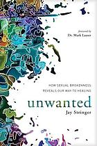 Unwanted : how sexual brokenness reveals our way to healing