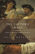 The captor's image : Greek culture in Roman ecphrasis