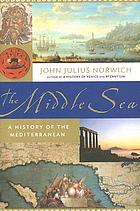 The Middle Sea : a history of the Mediterranean